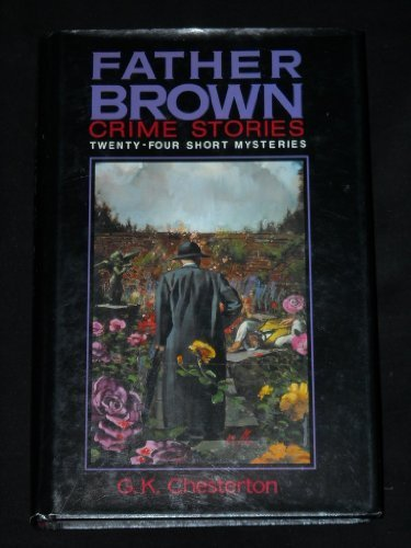 Father Brown Crime Stories: 24 Short Mysteries