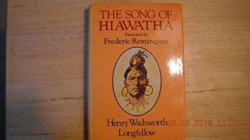 SONG OF HIAWATHA: Longfellow, Henry Wadsworth
