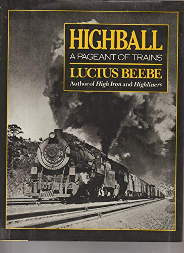 9780517004203: Highball: A Pageant of Trains