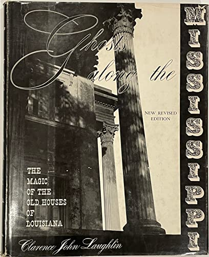 9780517006085: Ghosts Along The Mississippi: The Magic of the Old Houses of Louisiana, New Revised Edition
