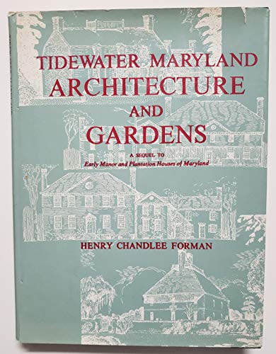 Tidewater Maryland Architecture And Gardens.: Forman, Henry Chandlee.