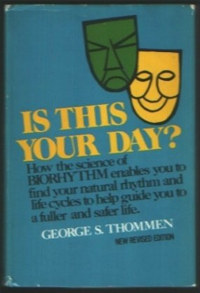 Is This Your Day: How Biorhythm Helps: Thommen, George S.