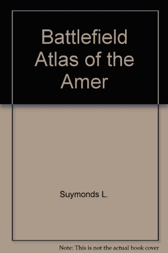 9780517012086: Battlefield Atlas of the Amer