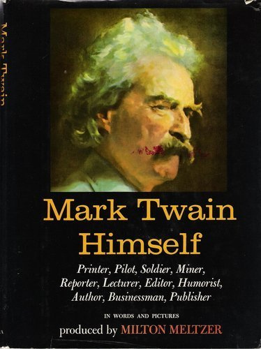 9780517012482: Mark Twain Himself: Printer, Pilot, Soldier, Miner, Reporter, Lecturer, Editor, Humorist, Author, Businessman, Publisher: In Words and Pictures