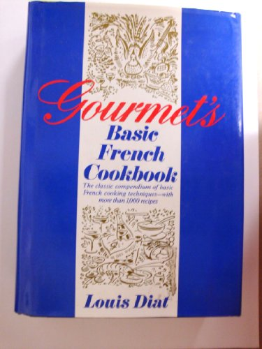 Gourmet's Basic French Cookbook: Techniques of French Cuisine: Louis Diat; ...