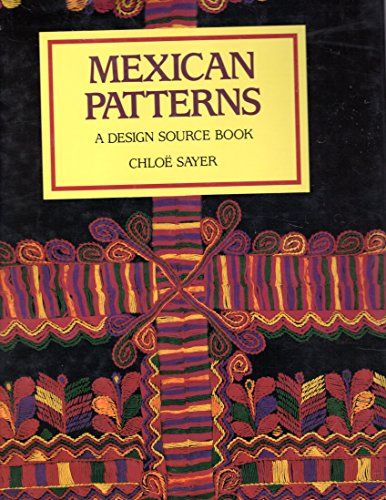 Mexican Patterns: A Design Source Book: Chloe Sayer