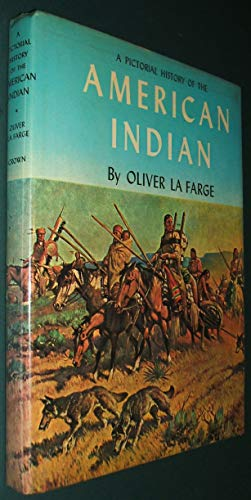 A Pictorial History of the American Indian: Oliver La Farge