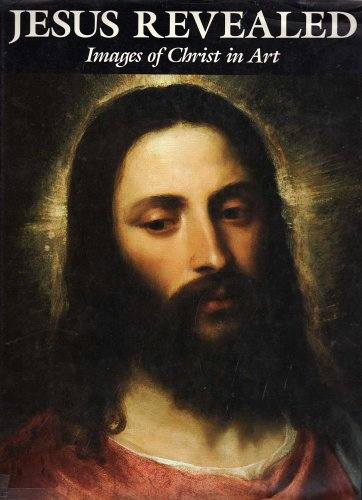 Jesus Revealed: Images of Christ in Art