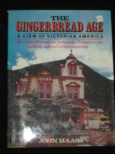 9780517019658: The Gingerbread Age: A View of Victorian America