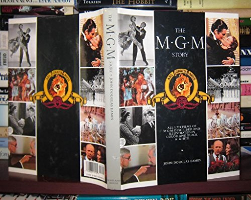 9780517019924: The Mgm Story: The Complete History of Fifty-Seven Roaring Years