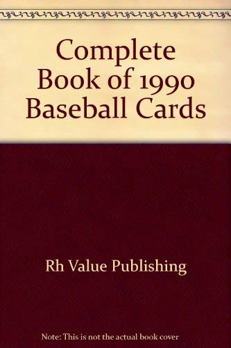 9780517019979: Complete Book of 1990 Baseball Cards