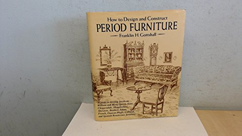 9780517022634: How to Design and Construct Period Furniture