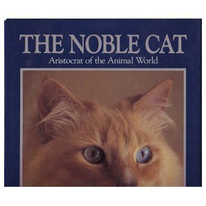THE NOBLE CAT Aristocrat of the Animal World