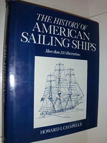 History of American Sailing Ships: Howard I. Chapelle