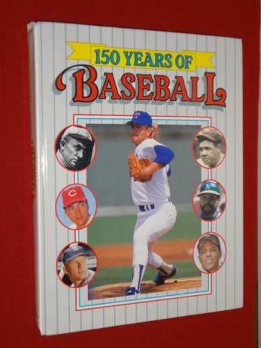 150 YEARS OF BASEBALL: Hanks, Stephen Et Al