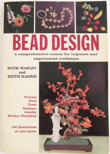 9780517024393: Bead Design: A Comprehensive Course for Beginner and Experienced Craftsman