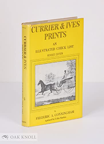 Currier and Ives Prints An Illustrated Checklist. Revised Edition, Second Printing