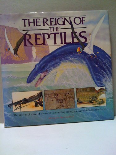 The Reign of the Reptiles: Benton, M. J.