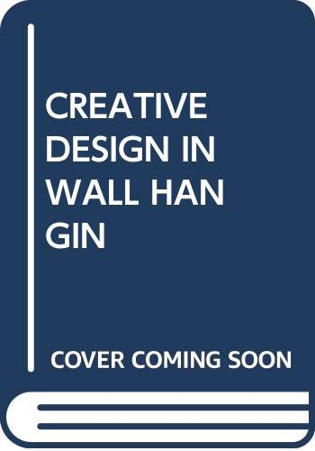 9780517025598: Creative Design in Wall Hangings: Weaving Patterns Based on Primitive and Medieval Art