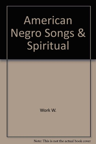 American Negro Songs and Spirituals: Work, John W. , edited by