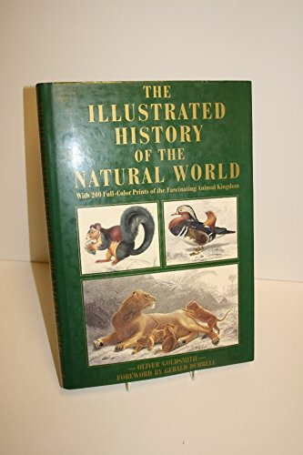 The Illustrated History of the Natural World: Goldsmith, Oliver