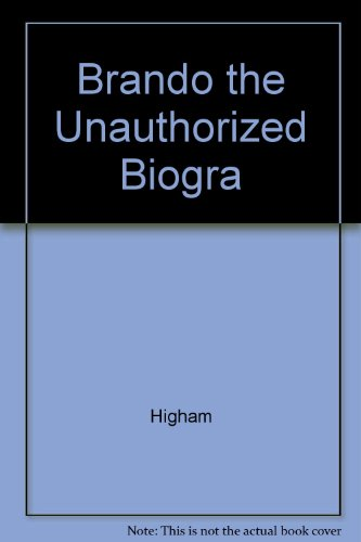 9780517027493: Brando The Unauthorized Biogra by Higham, Charles