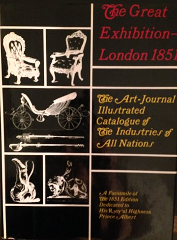 The Great Exhibition -- London 1851: The Art-Journal Illustrated Catalogue of the Industries of All...