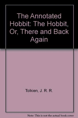 9780517029350: The Annotated Hobbit: The Hobbit, Or, There and Back Again