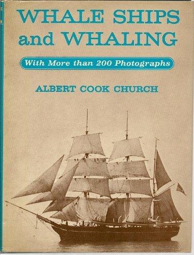 Whale Ships & Whaling: Albert Cook Church