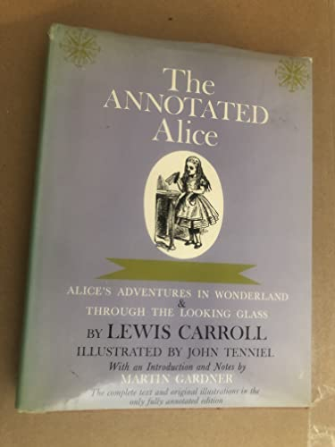 9780517029626: Annotated Alice: Complete Text and Original Illustrations in Only Fully Annotated Edition