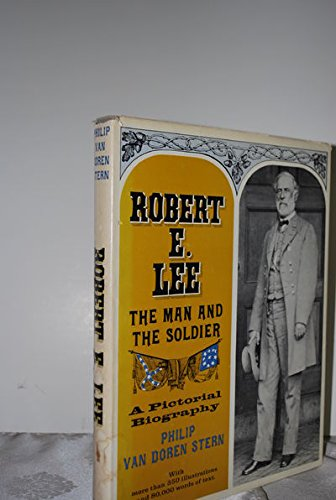 9780517030004: Robert E. Lee, the Man and the Soldier: A Pictorial Biography