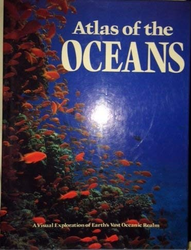 Atlas of the Oceans: A Visual Exploration: Bramnwell, Martyn
