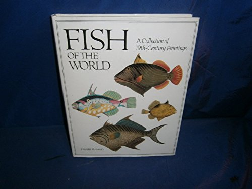 Fish of The World - A Collection of 19th-Century Paintings: Hiroshi ARAMATA