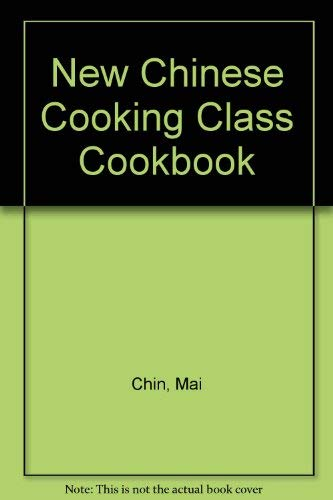 New Chinese Cooking Class Cookbook