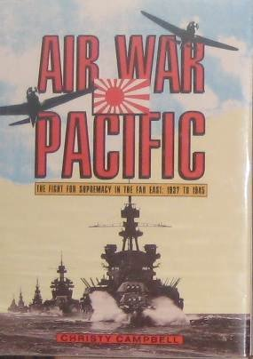 9780517030844: Air War Pacific: The Fight for Supremacy in the Far East, 1937 to 1945
