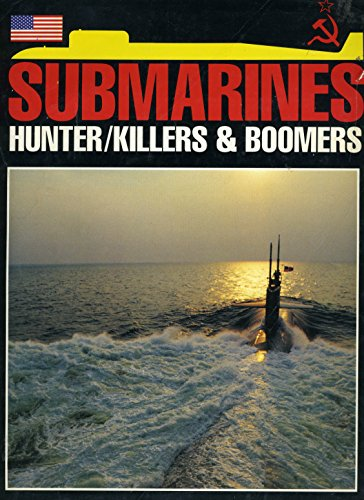 Submarines: Hunter/Killers & Boomers (An Illustrated Guide: Andy Lightbody, Joe
