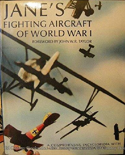 Jane's Fighting Aircraft of World War I: A Comprehensive Encyclopedia with More than 1000 Illustr...