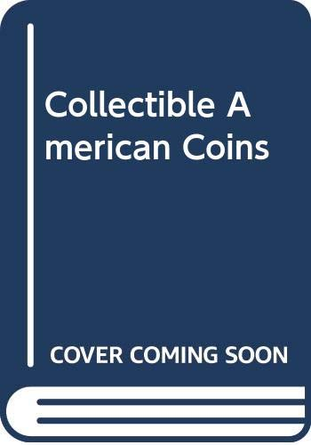 Collectible American Coins: Bressett, Kenneth E.