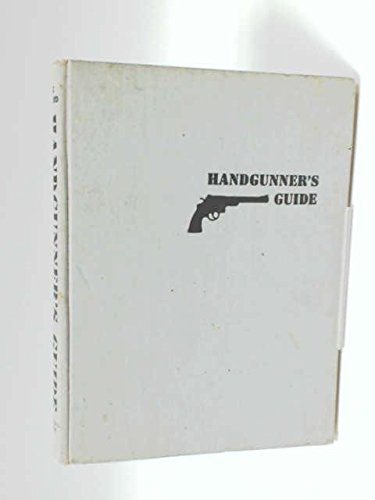 9780517036532: Handgunner's Guide: Including the Art of the Quick-Draw and Combat Shooting