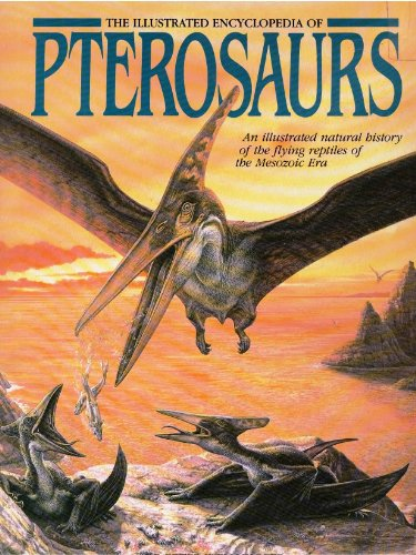 9780517037010: Illustrated Encyclopedia of Pterosaurs (A Salamander book)