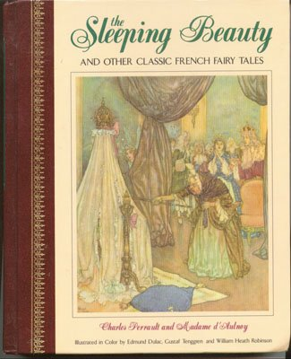 The Sleeping Beauty and Other Classic French: Perrault, Charles