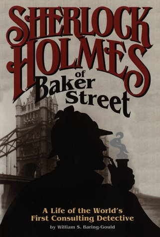 Sherlock Holmes of Baker Street: A Life of the World's First Consulting Detective: William S. ...
