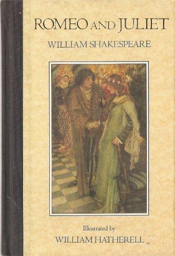Illustrated Shakespeare: Romeo & Juliet: Shakespeare, William; Hatherell,