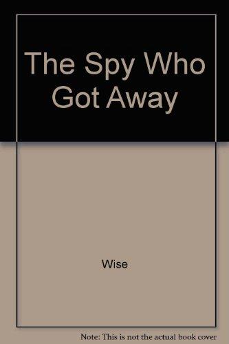 9780517051054: The Spy Who Got Away