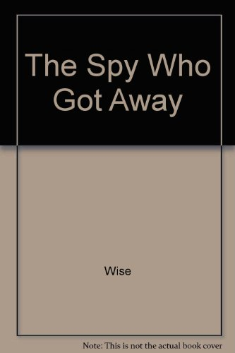 9780517051054: The Spy Who Got Away