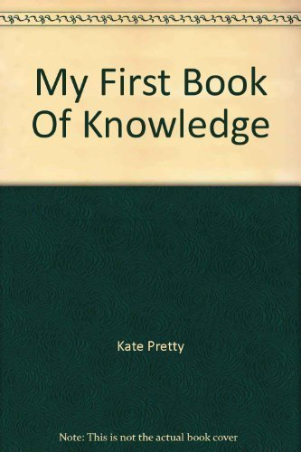 My First Book of Knowledge (051705177X) by Petty, Kate