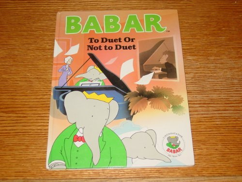 9780517051955: Babar: To Duet Or Not to Duet (Babar Series)