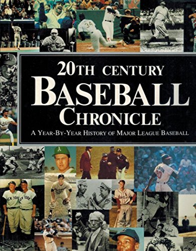 20th Century Baseball Chronicle: A Year-By-Year History of Major League Baseball: Hanks, Stephen