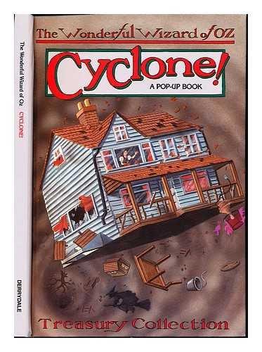 CYCLONE! A Pop-up Book (The Wonderful Wizard: Baum, Frank L.
