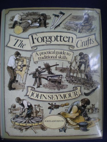 9780517054000: Forgotten Crafts: A Practical Guide to Traditional Skills